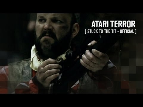 Atari Terror - ATARI TERROR - Stuck To The Tit (Official)