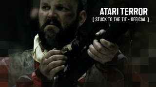Video ATARI TERROR - Stuck To The Tit (Official)
