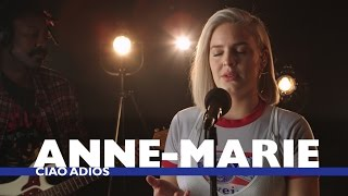 Anne Marie   'Ciao Adios' (Capital Session)