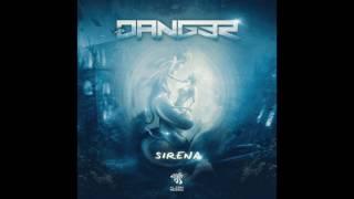 Danger - Sirena (Original Mix)