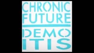 Chronic Future - Rocket Science (Demo)