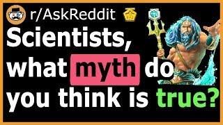 Myths/Legends Which Might Actually Be True! - (r/AskReddit)