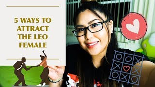5 Ways to Attract the Leo Female