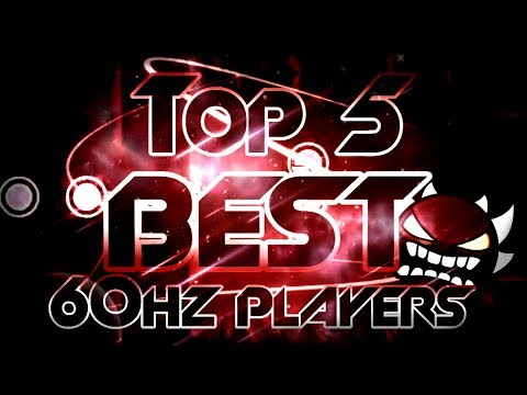 [NEW] ☆Top 5 Best 60hz Players in Geometry Dash☆