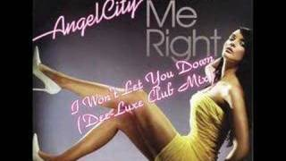 13. Angel City - I Won't Let You Down (Dee-Luxe Club Mix