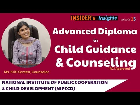 Advanced Diploma in Child Guidance and Counselling from NIPCCD   INSIDER's INSIGHTS Ep 15