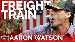 Aaron Watson   Freight Train (Acoustic)  Country Rebel HQ Session