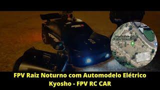 FPV Raiz Noturno com Automodelo Elétrico Kyosho Rc Fpv Car Long Range
