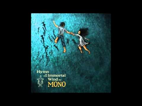 Hymn to the Immortal Wind (Full Album) - MONO