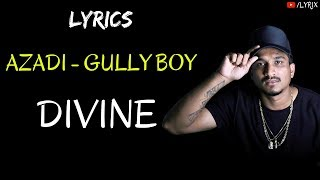 AZADI Lyrics - Gully Boy | DIVINE | DUB SHARMA