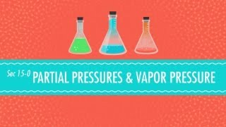 Partial Pressures&Vapor Pressure: Crash Course Chemistry #15