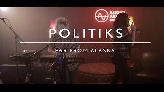 Far From Alaska (on AudioArena Originals) - Politiks