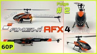 AMEWI AFX4 RTF SINGLE-ROTOR-HELICOPTER | ERSTER FLUG UND FAZIT [TEIL 2 - DEUTSCH]