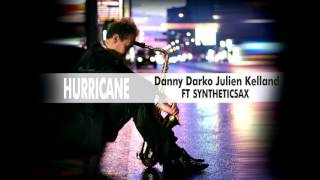 Danny Darko Feat Julien Kelland Hurricane (Sasha Vector & Syntheticsax Remix)