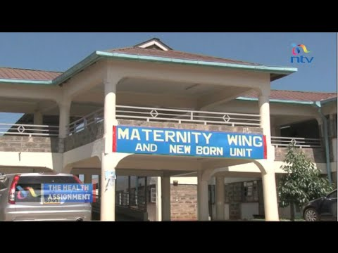 The Health Assignment : The improved maternal health services in Nairobi County