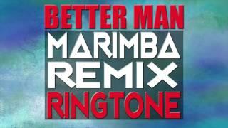 Little Big Town Better Man Marimba Remix Ringtone
