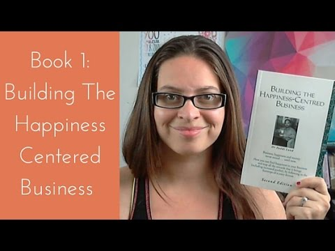 Happiness Centered Business: Book review 1