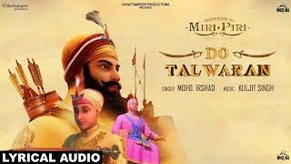 Do Talwaran (Lyrical Audio) Mohd. Irshad | Dastaan E Miri Piri | White Hill Music