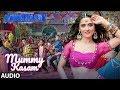 Mummy Kasam Full Audio Song | NAWABZAADE | Raghav | Punit | Dharmesh | Gurinder | Payal | Ikka
