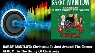 Barry Manilow - Christmas Is Just Around The Corner  (Radio Version)