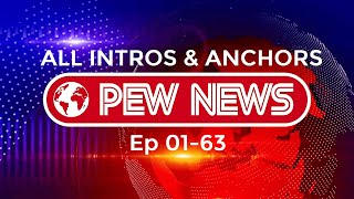 All Intros & Anchors Pew News  Ep 01 - 63
