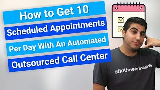 How to Get 10 Scheduled Appointments Per Day With An Automated Outsourced Call Center