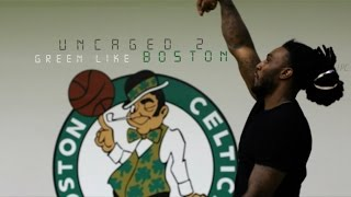Jae Crowder : Uncaged : Green Like Boston : Part 2