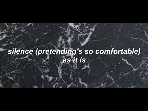 silence (pretending's so comfortable) - as it is //lyrics
