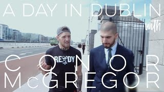 A Day in Dublin With Conor McGregor