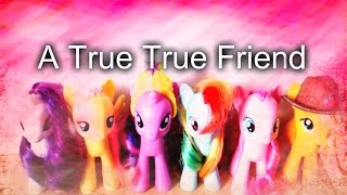 "My little pony ""A True True Friends"" (Toys version)"
