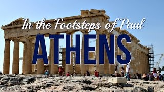 Athens - Footsteps of the Apostle Paul (Vlog 1/8)