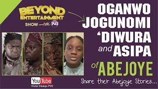 OGANWO, ASIPA, JOGUNOMI & 'DIWURA of ABEJOYE || Beyond ENTERTAINMENT show with PVO || Episode 28