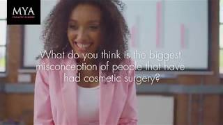 Aaliyah | What do you think is the biggest misconception of people that have had cosmetic surgery?