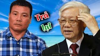 Vụ bắt cóc sáng tỏ, Nguyễn Xuân Phúc sẽ trả Trương Duy Nhất cho Thailand để hoàn tất thủ tục tị nạn?