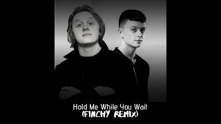 Lewis Capaldi   Hold Me While You Wait (Finchy Remix)
