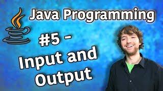 Java Programming Tutorial 5 - Input and Output