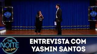 Entrevista com Yasmin Santos   The noite (08/11/18)