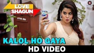Kalol Ho Gaya | Love Shagun | Tochi Raina | Anuj Sachdeva