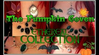 THE PUMPKIN COVEN ETHEREAL COLLECTION - Handmade Gothic Jewellery Haul