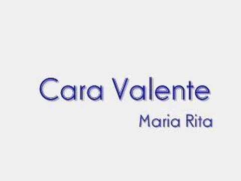 Cara Valente- Maria Rita