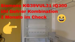 Siemens KG39VUL31 iQ300 Kühl Gefrier Kombination  2 Monate im Check