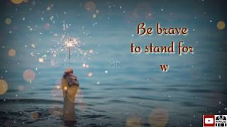 Be Brave | Morning Motivational quotes foe whatsapp status | Motivation Drugs | MD