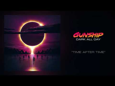 GUNSHIP - Time After Time [Official Audio]