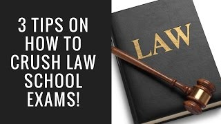 3 TIPS ON HOW TO CRUSH LAW SCHOOL EXAMS!