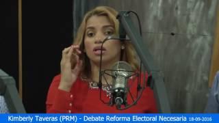 Kimberly Taveras – (PRM) – Debate Reforma Electoral Necesaria 18-09-2016