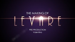 The Making of Levare: Pre-production: Valentino