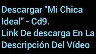 "DESCARGAR ""Mi chica ideal"" Cd9 // descargar"