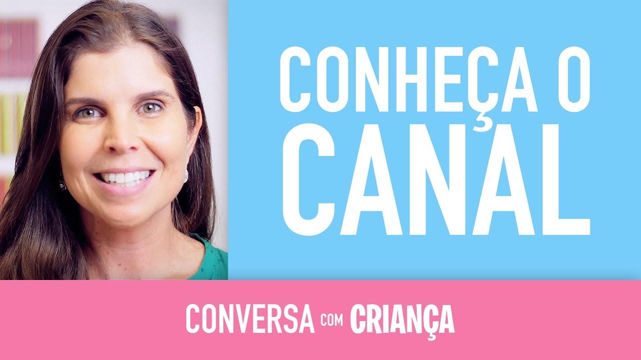 Conheça o canal | Conversa com Criança