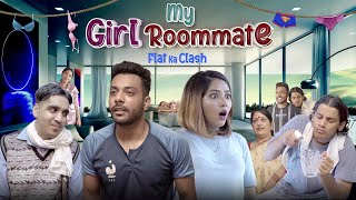 My Girl Roommate | Flat Ka Clash | Realhit - Download this Video in MP3, M4A, WEBM, MP4, 3GP