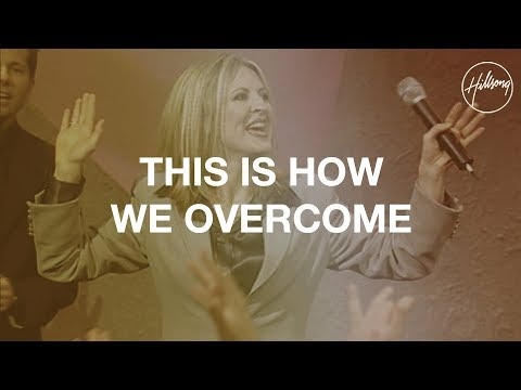This Is How We Overcome